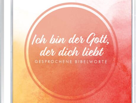 Ich bin der Gott, der dich liebt (Gesprochene Bibelworte)